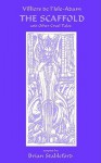 The Scaffold And Other Cruel Tales - Auguste de Villiers de l'Isle-Adam