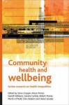 Community Health And Wellbeing: Action Research On Health Inequalities (Health & Society Series) - Steve Cropper, Alison Porter, Gareth Williams, Sandra Carlisle, Robert Moore