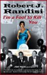 I'm a Fool to Kill You - Robert J. Randisi
