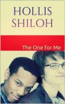 The One for Me - Hollis Shiloh
