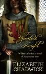 The Greatest Knight - Elizabeth Chadwick
