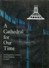 A cathedral for our time: the Metropolitan Cathedral of Christ the King, Liverpool - Patrick O'Donovan, Michael Taylor