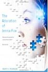 The Adoration of Jenna Fox - Mary E. Pearson