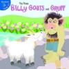 The Three Billy Goats and Gruff - Robin Koontz