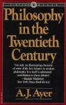 Philosophy In The Twentieth Century - A.J. Ayer