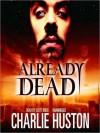 Already Dead (Joe Pitt Series #1) (Unabridged) - Scott Brick, Charlie Huston