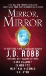 Mirror, Mirror - J.D. Robb, Mary Blayney, Elaine Fox, Mary Kay McComas