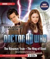 Doctor Who: The Runaway Train and The Ring of Steel (The New Adventures: Volume One) - Oli Smith, Stephen Cole, Matt Smith, Arthur Darvill