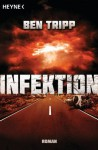 Infektion: Roman (German Edition) - Ben Tripp, Bernhard Kempen