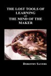 The Lost Tools of Learning and the Mind of the Maker (Hardback) - Dorothy L. Sayers