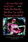 My Love Affair with David Lynch and Peachy Like Nietzsche: Dark Clown Porn Snuff for Terrorists and Gorefiends - Jason Rogers, David L. Tamarin