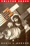 Twisted Cross: The German Christian Movement in the Third Reich - Doris L. Bergen