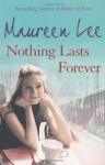 Nothing Lasts Forever - Maureen Lee