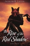 The Rise of the Red Shadow - Joseph R. Lallo