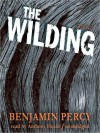 The Wilding (MP3 Book) - Benjamin Percy, Anthony Heald