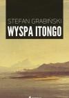 Wyspa Itongo - Stefan Grabiński