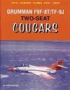 Grumman F9F-8T/TF-9J Two-Seat Cougars - Steve Ginter