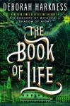 The Book of Life: A Novel (All Souls Trilogy) - Deborah Harkness