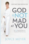 God Is Not Mad at You: You Can Experience Real Love, Acceptance & Guilt-free Living - Joyce Meyer