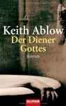 Der Diener Gottes - Keith Ablow