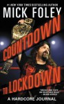 Countdown to Lockdown: A Hardcore Journal - Mick Foley