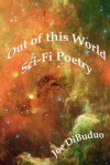 Out of This World Sci-Fi Poetry - Joe DiBuduo