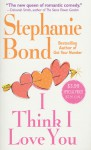 I Think I Love You - Stephanie Bond