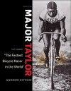 Major Taylor: The Fastest Bicycle Rider in the World - Andrew Ritchie