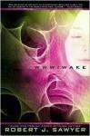 WWW: Wake - Robert J. Sawyer
