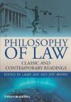 Philosophy Of Law: Classic And Contemporary Readings - Larry May, Jeff Brown