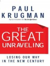 The Great Unraveling: Losing Our Way in the New Century - Paul Krugman