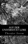 Auf Der Universitat Lore - Theodor Storm