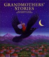 Grandmothers' Stories: Wise Woman Tales from Many Cultures - Burleigh Muten, Siân Bailey