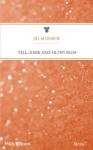 Mills & Boon : Tall, Dark And Filthy Rich (Million Dollar Secrets) - Jill Monroe