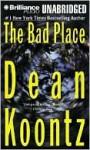 The Bad Place (Audio) - Dean Koontz
