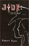Jade: Outlaw - Robert Flynn