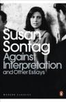 Against Interpretation and Other Essays (Penguin Modern Classics) - Susan Sontag