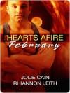 Hearts Afire: February - Jolie Cain, Rhiannon Leith