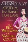 The Real Werewives of Vampire County - Alexandra Ivy, Angie Fox, Tawny Taylor, Jess Haines, Tami Dane
