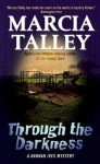 Through the Darkness: A Hannah Ives Mystery (Hannah Ives Mysteries) - Marcia Talley