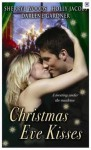 Christmas Eve Kisses - Sherryl Woods, Darlene Gardner, Holly Jacobs, Darlene Gardner, Holly Jacobs