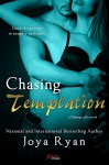 Chasing Temptation (a Chasing Love novel) (Entangled Brazen) - Joya Ryan