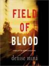 Field Of Blood - Denise Mina, Heather O'Neill