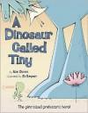 A Dinosaur Called Tiny - Alan Durant, Jo Simpson