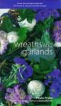 Wreaths and Garlands (Decorating Workbooks) - Paula Pryke, Helen Smythe, James Merrell