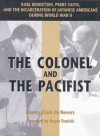 The Colonel and The Pacifist - Klancy Clark De Nevers, Roger Daniels