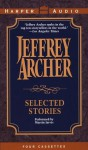 Selected Stories: Selected Stories - Martin Jarvis, Jeffrey Archer