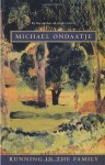 Running in the Family - Michael Ondaatje