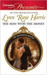 The Man with the Money - Lynn Raye Harris