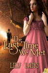 The Last Time We Met - Lily Lang